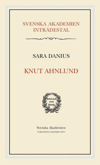 bokomslag Knut Ahnlund : Svenska Akademien Inträdestal