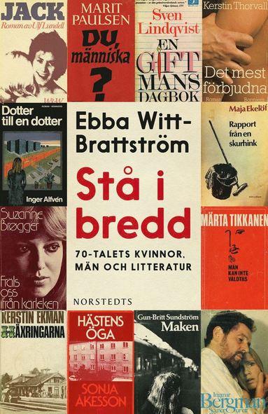 bokomslag Stå i bredd : 70-talets kvinnor, män och litteratur