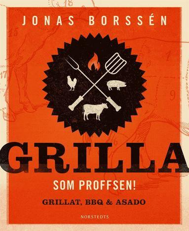 bokomslag Grilla som proffsen!