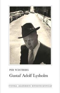Gustaf Adolf Lysholm : Svenska Akademiens minnesteckningar