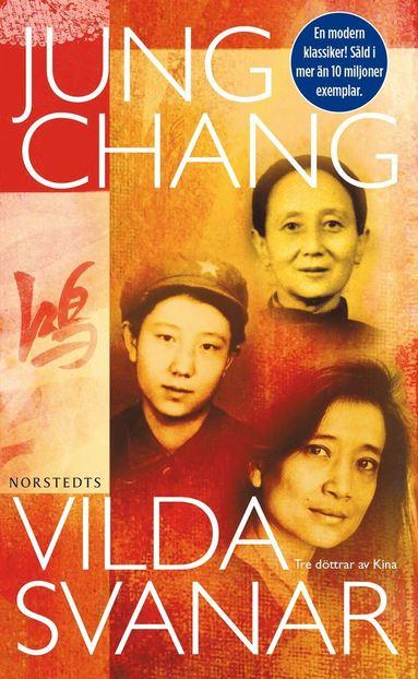 bokomslag Vilda svanar : tre döttrar av Kina