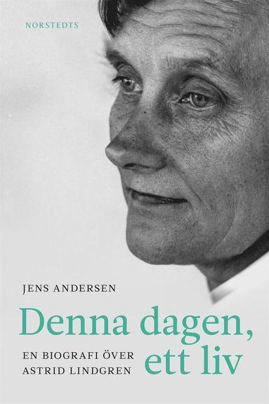 bokomslag Denna dagen, ett liv : en biografi över Astrid Lindgren