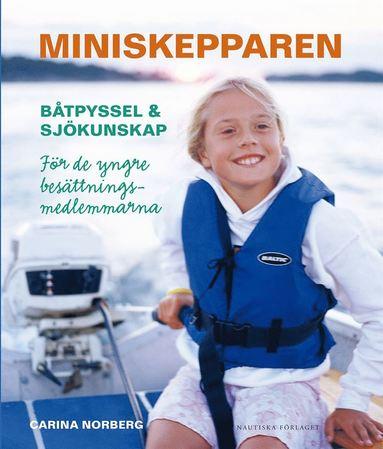 bokomslag Miniskepparen : båtpyssel & sjökunskap för de yngre besättningsmedlemmarna