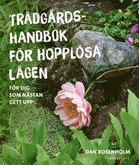 bokomslag Trädgårdshandbok för hopplösa lägen : för dig som nästan gett upp