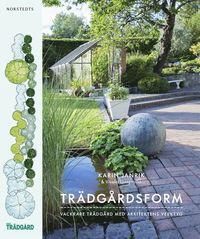 bokomslag Trädgårdsform : vackrare trädgård med arkitektens verktyg