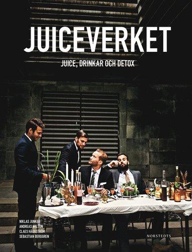 bokomslag Juiceverket : juice, drinkar och detox