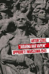 "bokomslag """"Judarna har vapen!"""" : Upproret i Warszawa 1943"