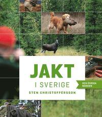 bokomslag Jakt i Sverige och övriga Norden