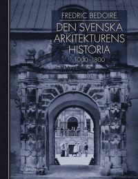 bokomslag Den svenska arkitekturens historia 1000-1800