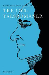 bokomslag Tre 1700-talsromaner