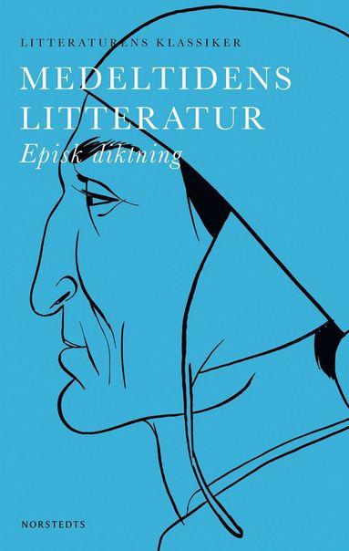 bokomslag Medeltidens litteratur : episk diktning