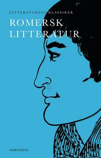bokomslag Litteraturens klassiker: Romersk litteratur