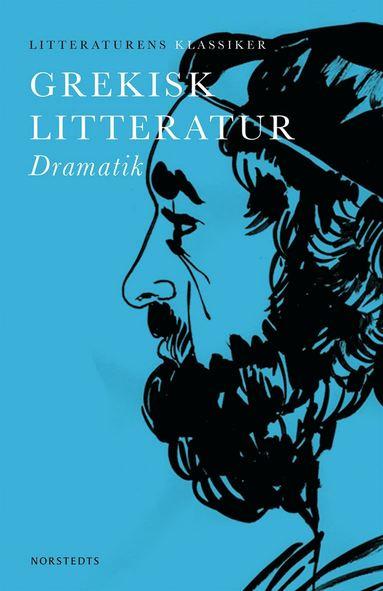 bokomslag Grekisk litteratur : Dramatik