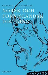 bokomslag Norsk och fornisländsk diktning