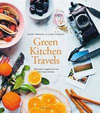 bokomslag Green kitchen travels : hälsosam vegetarisk mat från hela världen
