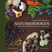 bokomslag Naturkokboken : från skogspromenaden till tallriken