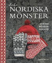 bokomslag Sticka nordiska mönster : vantar mössor sockor
