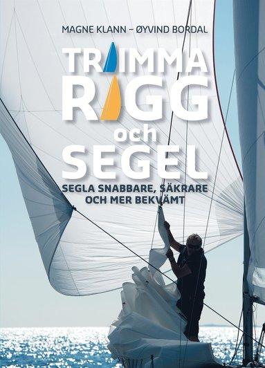 bokomslag Trimma rigg och segel : segla snabbare, säkrare och mer bekvämt