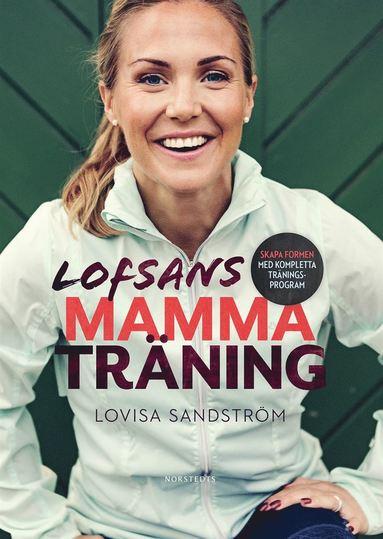 bokomslag Lofsans mammaträning : skapa formen med kompletta träningsprogram