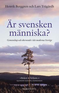 bokomslag Är svensken människa? : gemenskap och oberoende i det moderna