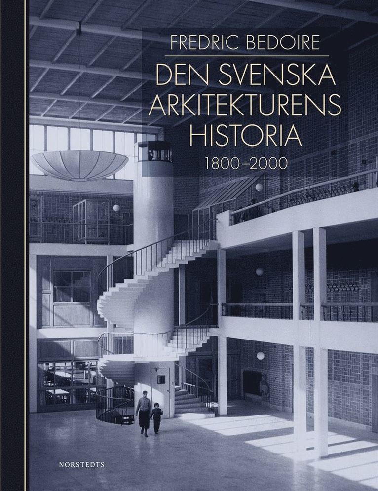 Den svenska arkitekturens historia 1800-2000 1