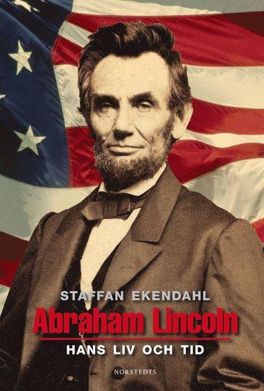 bokomslag Abraham Lincoln : hans liv och tid