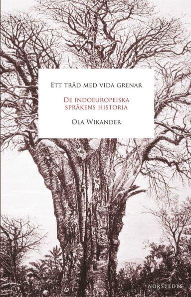 bokomslag Ett träd med vida grenar : de indoeuropeiska språkens historia