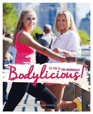 bokomslag Bodylicious : så får du din drömkropp