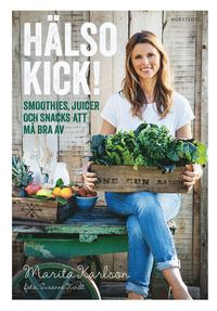 bokomslag Hälsokick! : smoothies, juicer och snacks att må bra av
