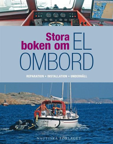 bokomslag Stora boken om el ombord : en praktisk guide för reparation, installation och underhåll av segel- och motorbåtar