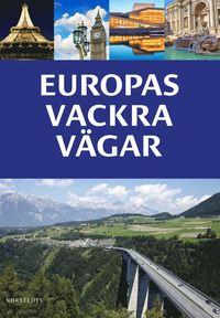 bokomslag Europas vackra vägar : 47 kända bilturer & Europa vägatlas