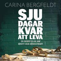 bokomslag Sju dagar kvar att leva : en berättelse om brott och dödsstraff