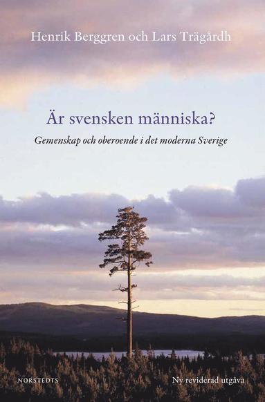 bokomslag Är svensken människa? : gemenskap och oberoende i det moderna Sverige