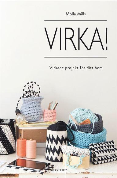 bokomslag Virka! : virkade projekt för ditt hem