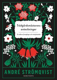 bokomslag Trädgårdsmästarens anteckningar : en odlares framgångar och misslyckanden