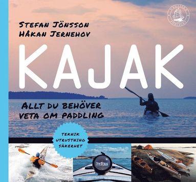bokomslag Kajak : allt du behöver veta om paddling