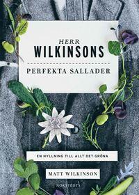 bokomslag Herr Wilkinsons perfekta sallader : en hyllning till allt det gröna