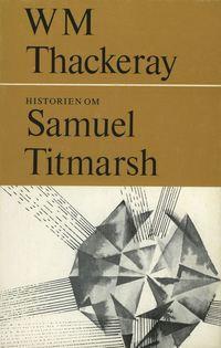 bokomslag Historien om Samuel Titmarsh : och den stora Hoggartydiamanten