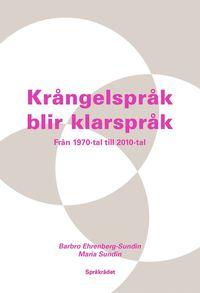 bokomslag Krångelspråk blir klarspråk : från 1970-tal till 2010-tal