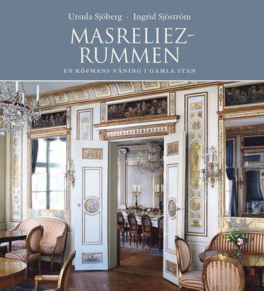 bokomslag Masreliezrummen : En köpmans våning i Gamla stan