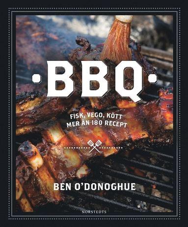 bokomslag BBQ : fisk, vego, kött mer än 180 recept