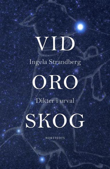 bokomslag Vid oro skog : dikter i urval