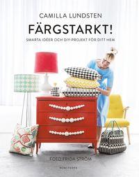 bokomslag Färgstarkt! : smarta idéer och DIY-projekt för ditt hem