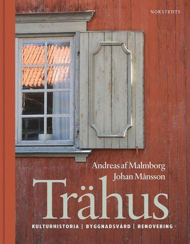 bokomslag Trähus : kulturhistoria byggnadsvård renovering