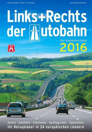 bokomslag Links und Rechts der Autobahn 2016 : Der Autobahn-Guide