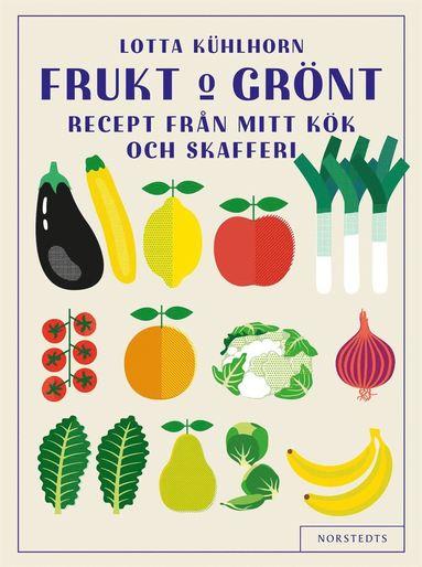 bokomslag Frukt & Grönt : recept från mitt kök och skafferi