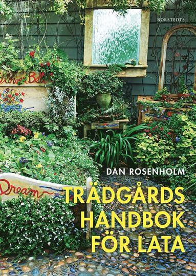 bokomslag Trädgårdshandbok för lata : 88 tips för den som vill göra så lite som möjligt