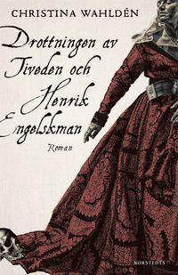 bokomslag Drottningen av Tiveden och Henrik Engelskman