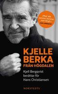 bokomslag Kjelle Berka från Högdalen : Kjell Bergqvist berättar för Hans Christiansen