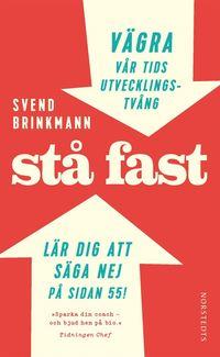 bokomslag Stå fast : vägra vår tids utvecklingstvång